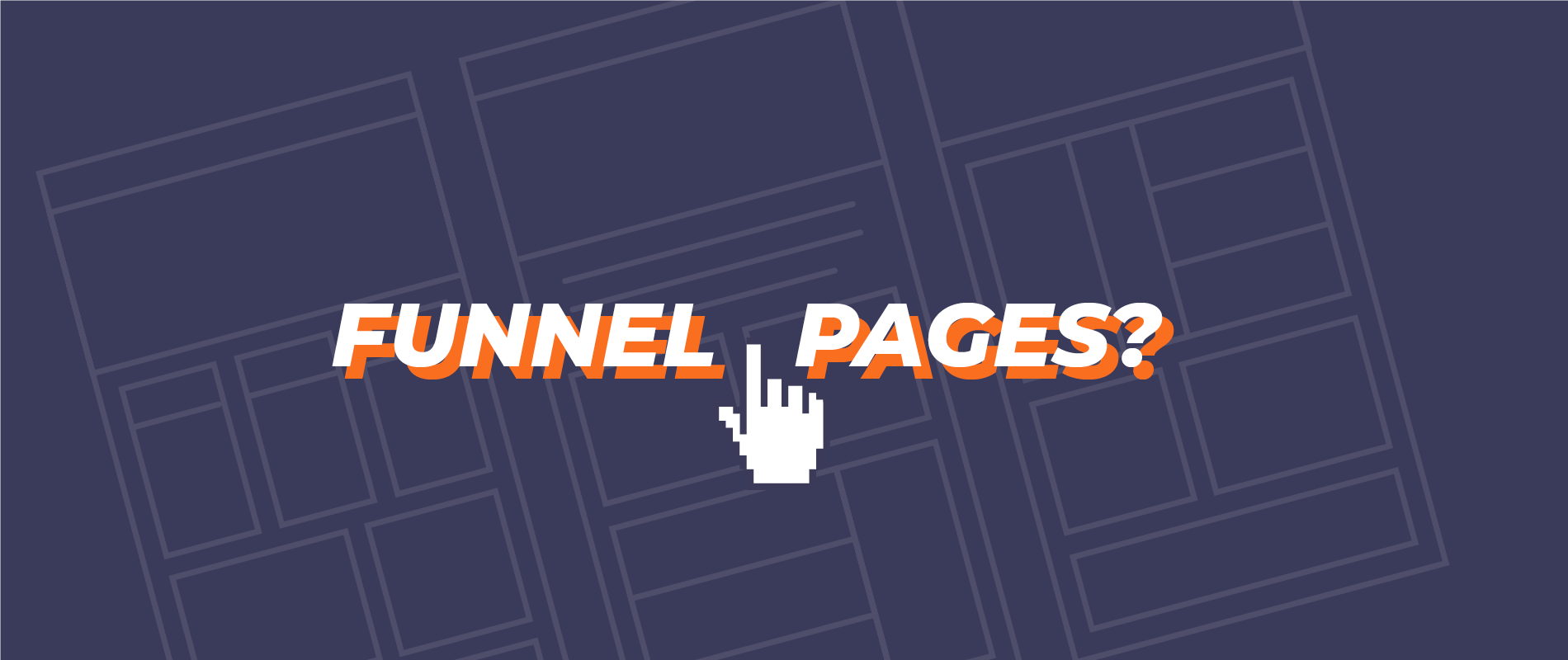 What is a Funnel Page and How do You Build Your Own?