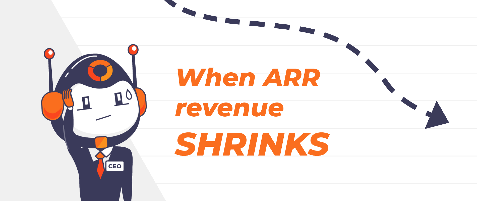 What To Do When Your ARR Revenue Is Shrinking